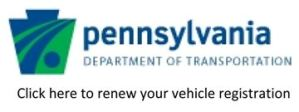 Renew Your Vehicle Registration Online - Pennsylvania Department of Transportation